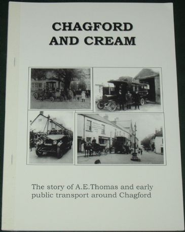 Chagford and Cream - The Story of A.E. Thomas and early Public Transport Around Chagford, by Roger Grimley